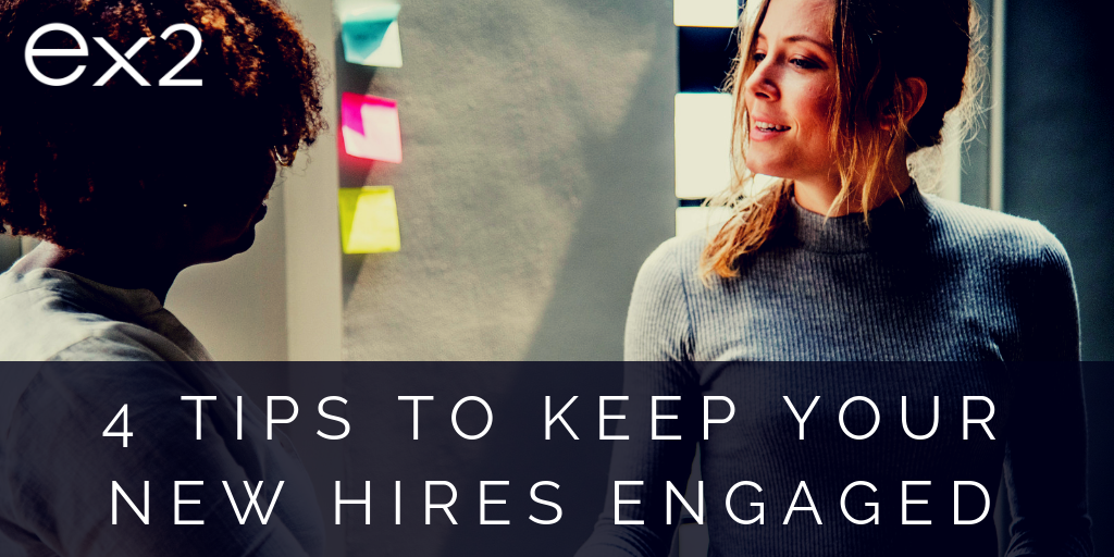 4 tips to keep your new hires engaged