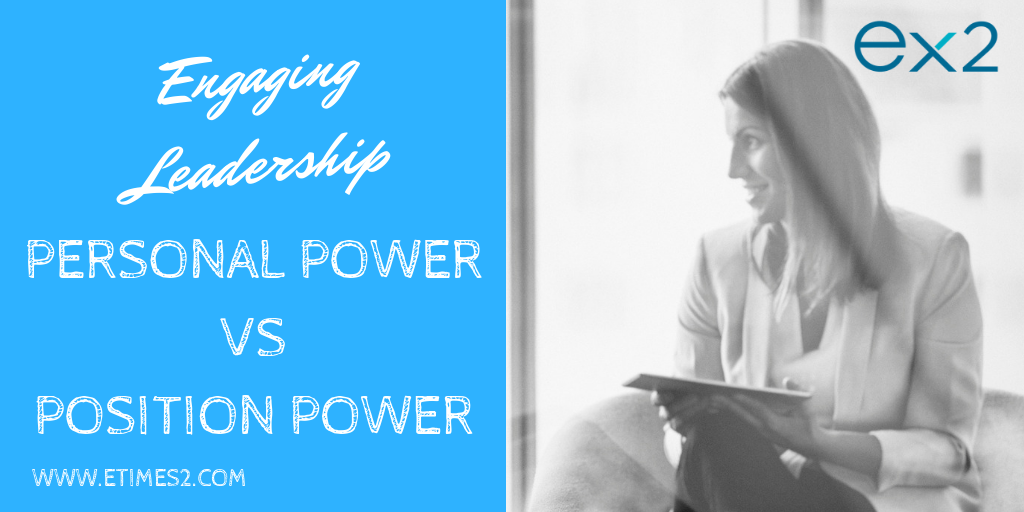 Engaging Leadership: Personal Power vs Position Power