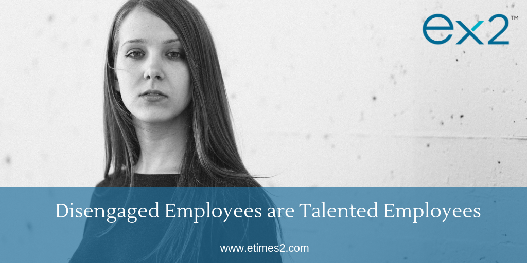 Disengaged Employees Are Talented Employees