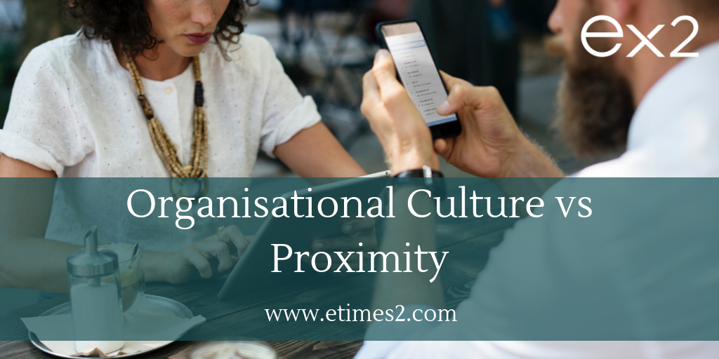 Organisational Culture vs Proximity: which has greater impact on employee engagement?