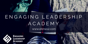 engaging leadership academy, engaging leadership development, engaging leadership training, management development, leadership development, engaged employees, employee engagement, employees, HR, motivation