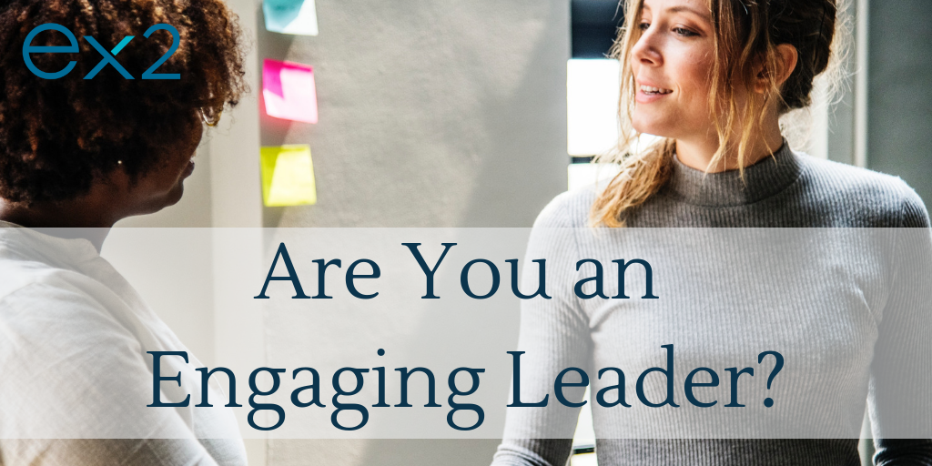 are you an engaging leader? 6 questions to help you diagnose whether you engage your team