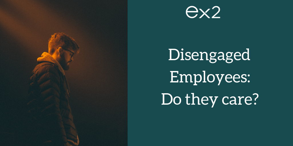 do disengaged employees care about their performance and productivity