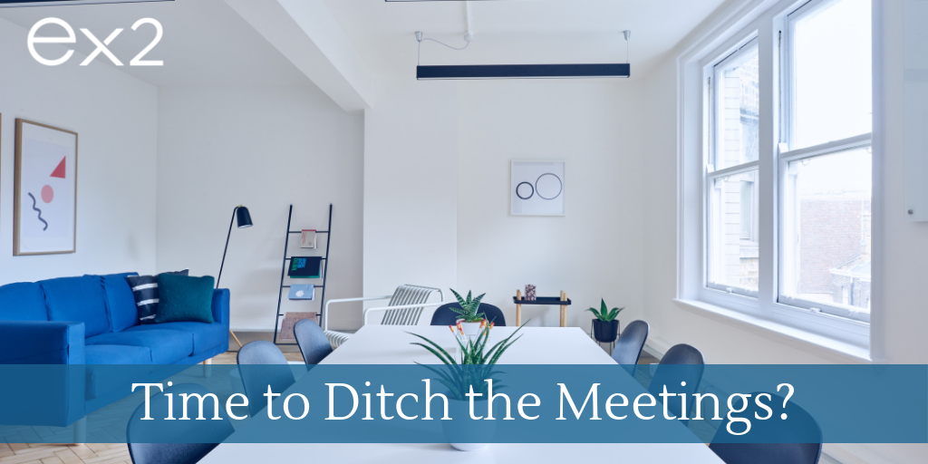Engaging Leadership: Time to Ditch the Meetings?