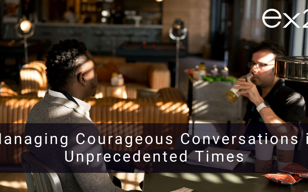 Managing Courageous Conversations in Unprecedented Times